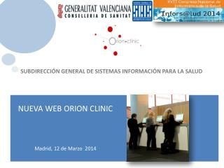 NUEVA WEB ORION CLINIC Madrid, 12 de  Marzo   2014
