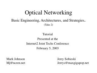 Optical Networking Basic Engineering, Architectures, and Strategies .   (Take 2)