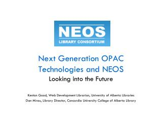 Next Generation OPAC  Technologies and NEOS Looking into the Future