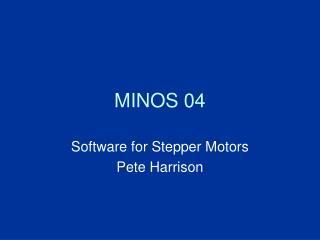 MINOS 04