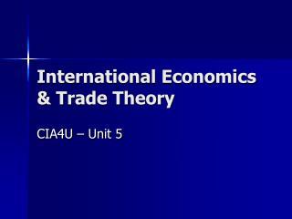 International Economics & Trade Theory