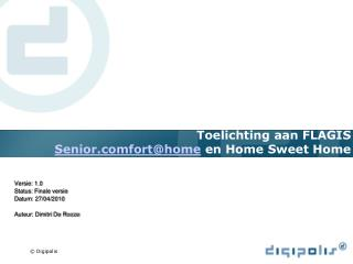 Toelichting aan FLAGIS Seniorfort@home  en Home Sweet Home