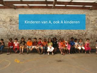 Kinderen van A, ook A kinderen