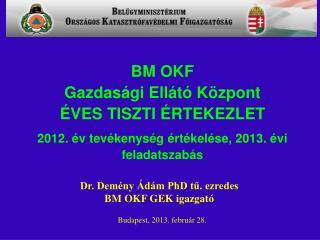 Dr. Demény Ádám PhD tű. ezredes BM OKF GEK igazgató