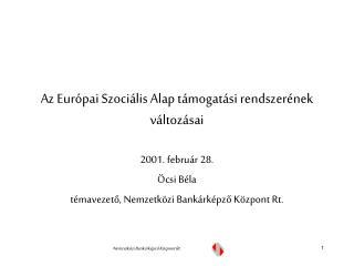 Az Eur�pai Szoci�lis Alap t�mogat�si rendszer�nek v�ltoz�sai