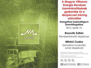 Energetikai Szakkollégium Üzemlátogatása 2012. április 19. Rozovits Zoltán