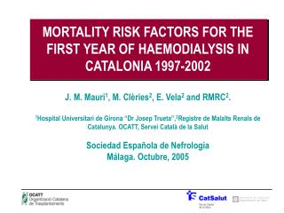 MORTALITY RISK FACTORS FOR THE FIRST YEAR OF HAEMODIALYSIS IN CATALONIA 1997-2002