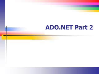 ADO.NET Part 2