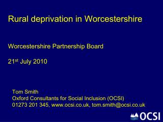 Rural deprivation in Worcestershire Worcestershire Partnership Board  21 st  July 2010
