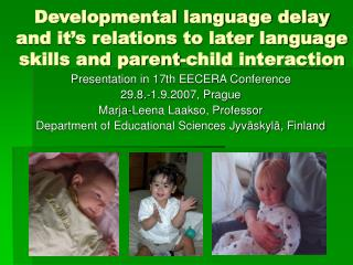 Developmental language delay and it s relations to later language skills and parent-child interaction