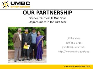 OUR PARTNERSHIP Student Success Is Our Goal Opportunities in the First Year