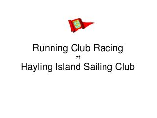 Running Club Racing at Hayling Island Sailing Club