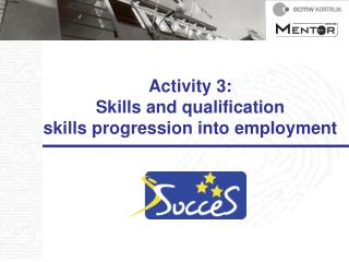 Activity 3:  Skills and qualification skills progression into employment