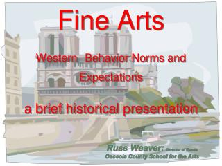 Fine Arts Western Behavior Norms and Expectations a brief historical presentation