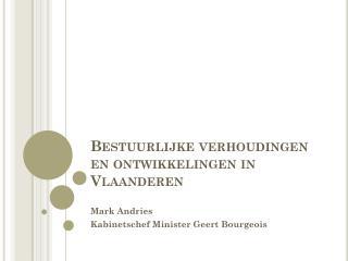 Bestuurlijke verhoudingen en ontwikkelingen in Vlaanderen