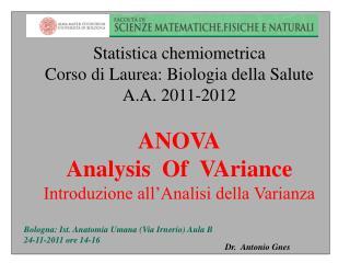 Statistica chemiometrica Corso di Laurea: Biologia della Salute A.A. 2011-2012 ANOVA