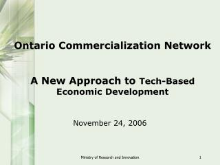 Ontario Commercialization Network A New Approach to  Tech-Based Economic Development