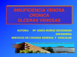 INSUFICIENCIA VENOSA CR�NICA �LCERAS VENOSAS