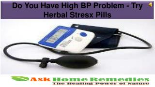 Do You Have High BP Problem - Try Herbal Stresx Pills