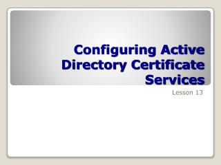 Configuring Active Directory Certificate Services
