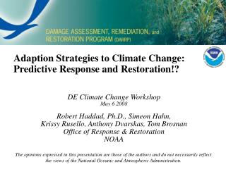 Adaption Strategies to Climate Change: Predictive Response and Restoration!?