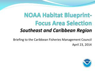 NOAA Habitat Blueprint- Focus Area Selection Southeast and Caribbean Region