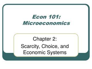 Econ 101: Microeconomics
