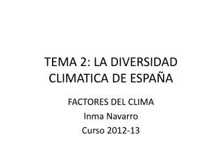 TEMA 2: LA DIVERSIDAD CLIMATICA DE ESPAÑA