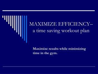 MAXIMIZE EFFICIENCY  a time saving workout plan