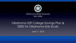 Oklahoma 529 College Savings Plan & SEED for Oklahoma Kids Study June 11, 2012