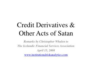 Credit Derivatives   Other Acts of Satan