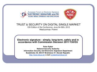 TRUST & SECURITY ON DIGITAL SINGLE MARKET  12th Edition of the Conference, June 04-06th, 2012