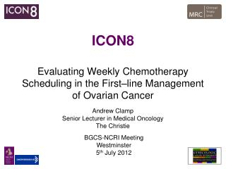 ICON8 Evaluating Weekly Chemotherapy Scheduling in the First–line Management of Ovarian Cancer