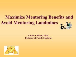 Maximize Mentoring Benefits and Avoid Mentoring Landmines