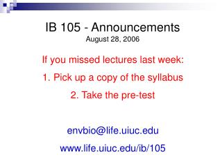 IB 105 - Announcements August 28, 2006