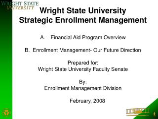Wright State University Strategic Enrollment Management Financial Aid Program Overview