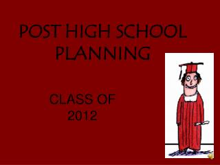 POST HIGH SCHOOL PLANNING