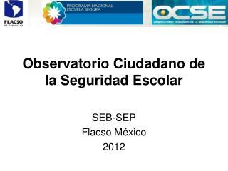Observatorio Ciudadano de la Seguridad Escolar