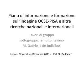 Lavori di gruppo sottogruppo:  ambito Italiano M. Gabriella de  Judicibus