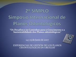 2º SIMPLO Simposio Internacional de Planos Odontológicos