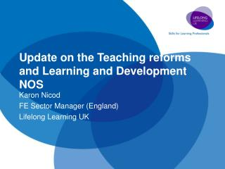 Update on the Teaching reforms and Learning and Development NOS
