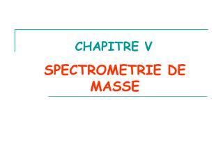 SPECTROMETRIE DE MASSE