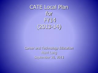 CATE Local Plan  for  FY14 (2013-14)