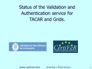 Status of the Validation and Authentication service for TACAR and Grids.