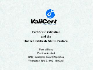 Certificate Validation and the Online Certificate Status Protocol Peter Williams