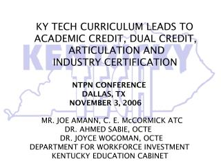 KY TECH CURRICULUM LEADS TO       ACADEMIC CREDIT, DUAL CREDIT,                 ARTICULATION AND