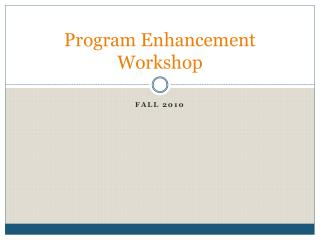 Program Enhancement Workshop