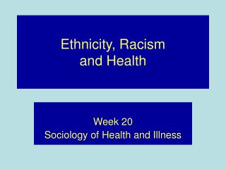Ethnicity, Racism and Health