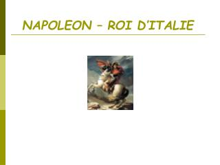 NAPOLEON   ROI D ITALIE