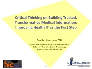 Scot M. Silverstein, MD Adjunct Professor, Institute for Healthcare Informatics